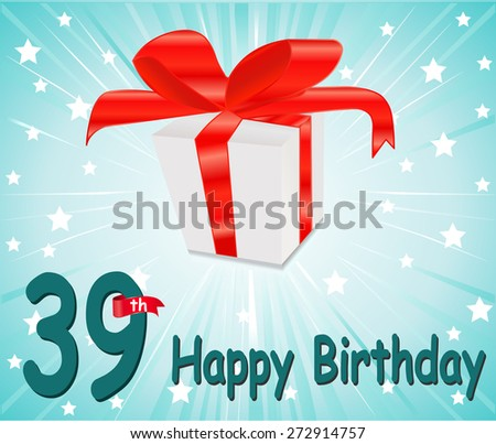 39 year Happy Birthday Card with gift and colorful background in vector EPS10 - stock vector