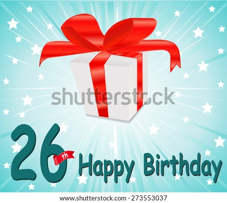 26 year Happy Birthday Card with gift and colorful background in vector EPS10 - stock vector