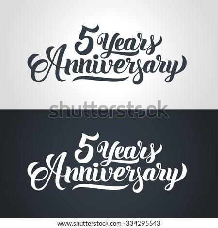 5 Years Anniversary hand lettering. Handmade calligraphy vector illustration - stock vector