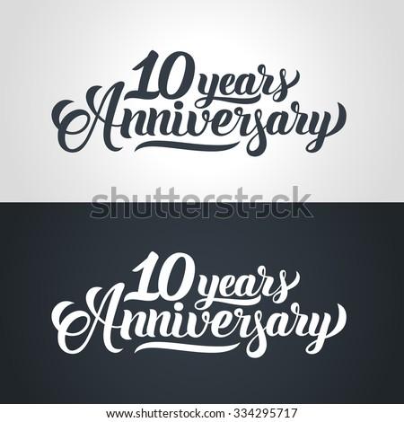 10 Years Anniversary hand lettering. Handmade calligraphy vector illustration - stock vector