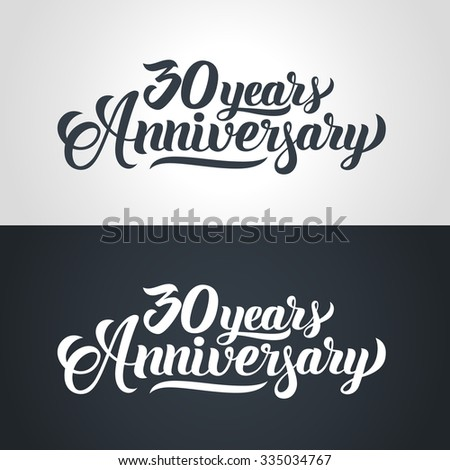 30 Years Anniversary hand lettering. Handmade calligraphy vector illustration - stock vector