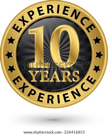 10 years experience gold label, vector illustration  - stock vector