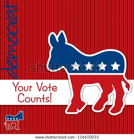 """Your Vote Counts"" Democrat election card/poster in vector format. - stock vector"
