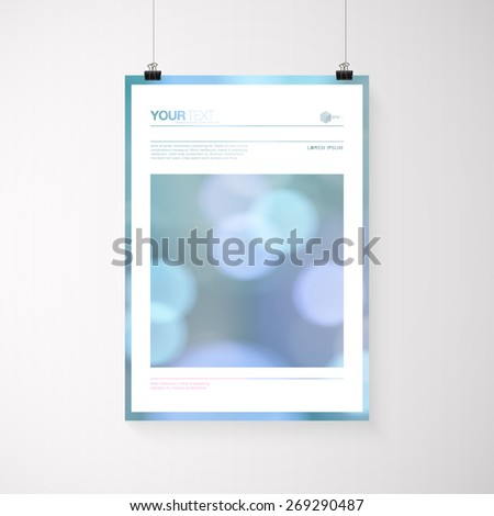 A4 / A3 format poster design with your text, minimal abstract bokeh lights background, paper clips and shadow  Eps 10 stock vector illustration  - stock vector