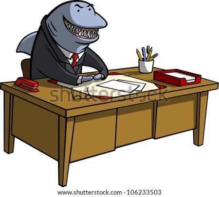 A cartoon illustration of a shark in business attire sitting behind a desk with an evil grin on his face. Could represent a loan shark or any other sort of shady businessperson. - stock vector