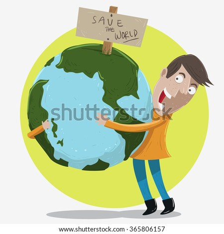 a man is holding the globe of the earth and there is sign written save the world - stock vector