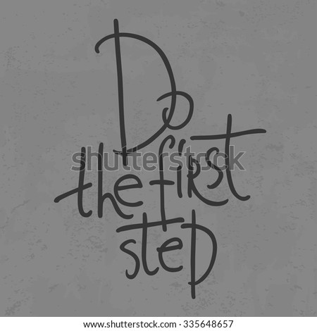 A motivational image do the first step - stock vector