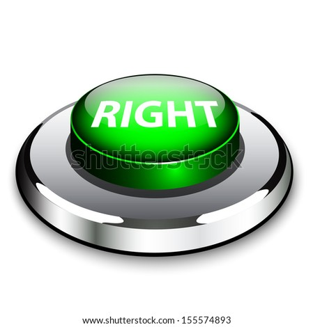 A round green button in metal and light with the word Right to indicate a correct answer or response and tally your score for a test or quiz  - stock vector