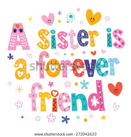 A sister is a forever friend - stock vector