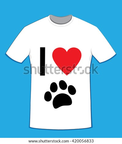 """a vector cartoon representing a white cotton t-shirt on a blue background, """"I love"""" text on front side and a black paw - love dogs concept - stock vector"""