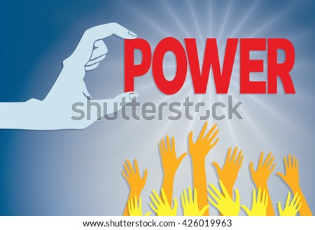 "A vector illustration of a hand holding the word ""POWER"" just out of reach of a crowd of smaller hands reach upward. - stock vector"
