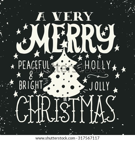 A very Merry Christmas. Peaceful and bright. Holly Jolly. Quotes. Illustration with hand lettering, Christmas tree and stars. This illustration can be used as a greeting card, poster or print. - stock vector