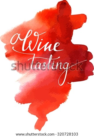 A watercolour banner with a bright spot and words 'Wine tasting' written in calligraphy, scalable vector graphic - stock vector