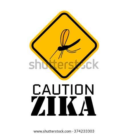 """a yellow sign with a black stripe on which symbolically depicts the mosquito and the words """"caution zika"""" - stock vector"""