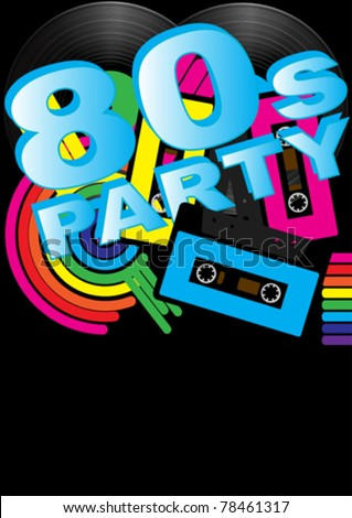 Abstract Background - Vintage Vinyl Records, Audio Tapes and 80s Party Sign - stock vector