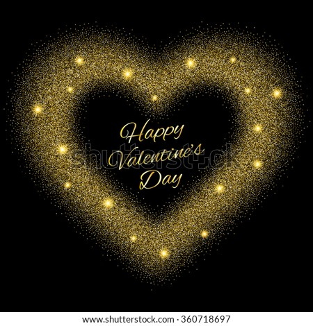 Abstract background with gold glitter heart. Design template for invitation, congratulation. Happy Valentines Day Card with Gold Glittering Star Dust Heart, Golden Sparkles on Black Background - stock vector