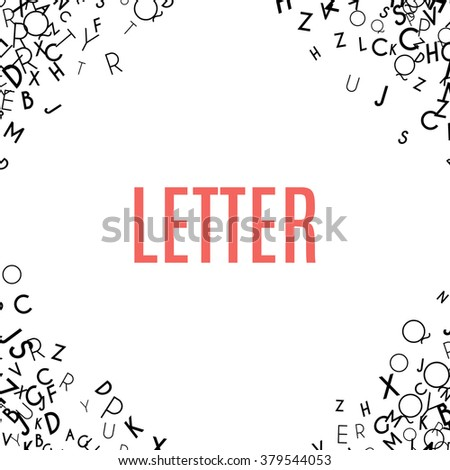 Abstract black alphabet ornament frame isolated on white background. Vector illustration for education writing design. Random letters flying in corners. Alphabet book concept for grammar school - stock vector
