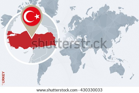 Abstract blue world map with magnified Turkey. Turkey flag and map. Vector Illustration. - stock vector