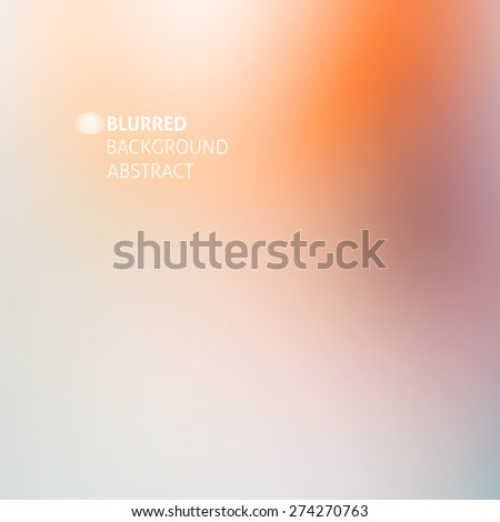 abstract blurred background with orange, beige and gray stains - stock vector