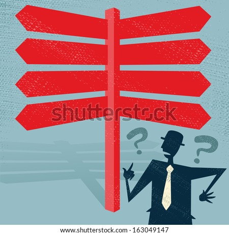 Abstract Businessman at a Blank Signpost. Great illustration of Retro styled Businessman with a selection of Blank options and choices to make. All recruitment Agencies need one of these! - stock vector