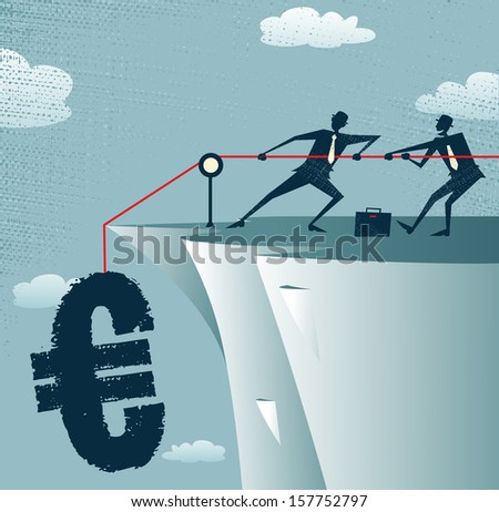 Abstract Businessmen work together to save the money. Vector illustration of Retro styled Businessman standing on the cliffs saving the money by pulling up the Euro. - stock vector