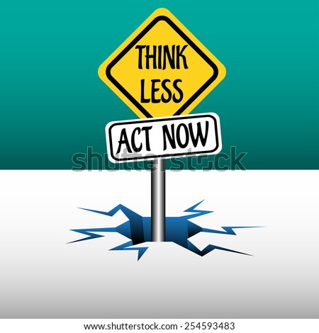 Abstract colorful background with a plate with the text think less, act now, coming out from an ice crack. Fast decision concept - stock vector