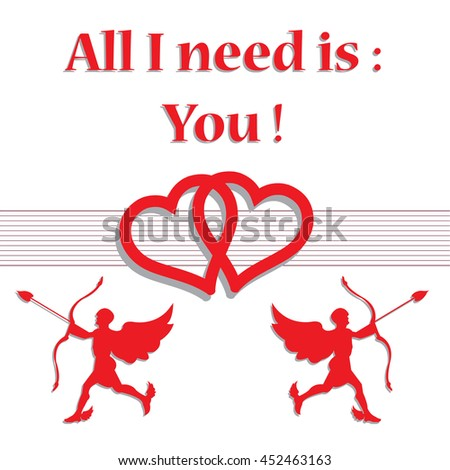 Abstract colorful greeting with two cupids, two hearts and the text all I need is you, written with red letters - stock vector