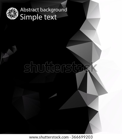 Abstract composition of black and white polygons . Bright design of crystal faces. Geometric background for easy editing . - stock vector