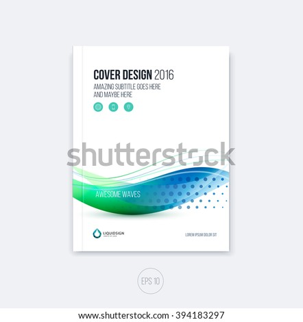 Abstract cover design, business brochure template layout, report, magazine or booklet in A4 with blue green dynamic blurred waves, soft lines and smooth shapes. Vector. - stock vector