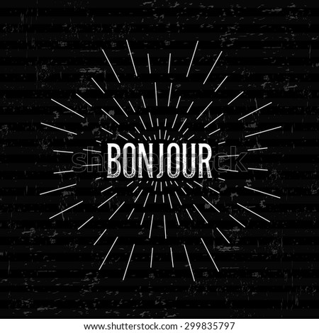 Abstract Creative concept vector design layout with text - bonjour. For web and mobile icon isolated on background, art template, retro elements, logos, identity, labels, badge, ink, tag, old card. - stock vector
