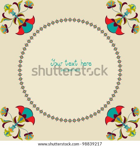 Abstract floral decoration. Round frame. Background for celebrations, holidays, sewing, arts, crafts, scrapbooks. - stock vector