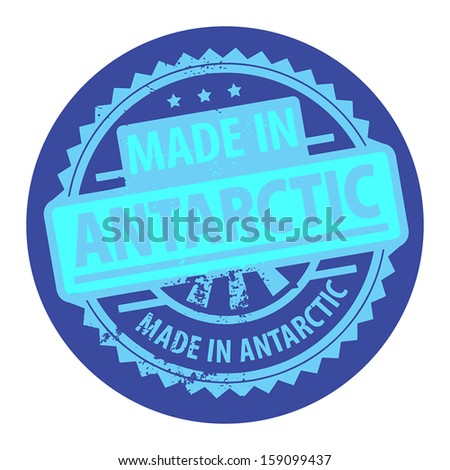 Abstract grunge rubber stamp with the text Made in Antarctic written inside the stamp, vector illustration - stock vector