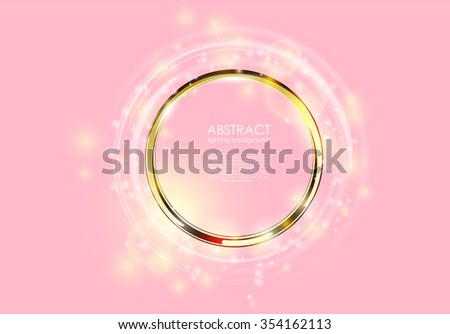 Abstract luxury pink elegant background for invitation. Golden ring frame with tenderness light circle, star trail and spark light effect. Sparkling glowing vip space for your text or logo. - stock vector