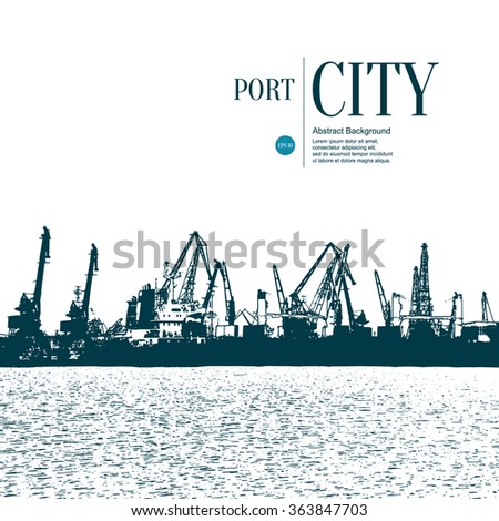 Abstract sketch stylized background. Cargo port - stock vector