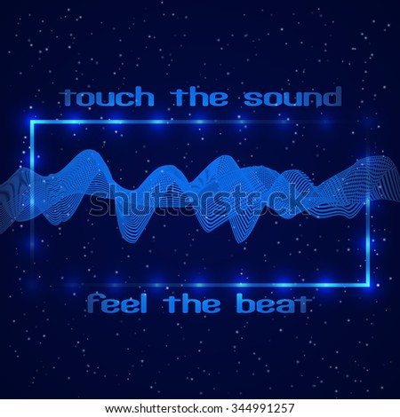 """Abstract technology design. Frame with LED lights. Digital equalizer (sound wave) with text """"Touch the sound, Feel the beat"""" on a deep night sky. Vector illustration - stock vector"""