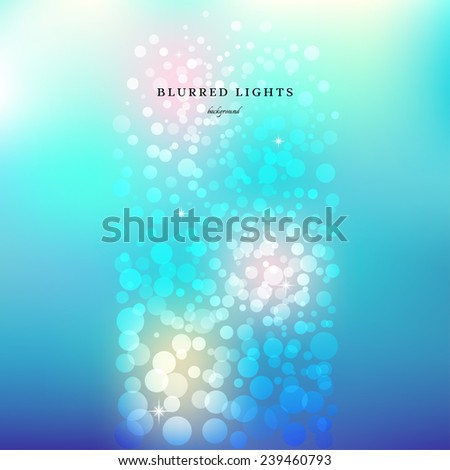 Abstract vector illustration. A strip of Blurred Lights on colored background with bokeh effect like bubbles in water.  - stock vector