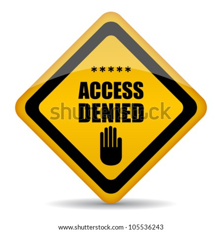 Access denied vector sign, eps10 illustration - stock vector