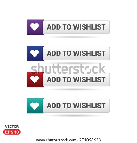 Add to wishlist Button. Abstract beautiful text button with icon. Purple Button, Blue Button, Red Button, Green Button, Turquoise button. web design element. Call to action icon button - stock vector