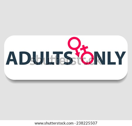 adults only sign vector illustration, eps10, easy to edit - stock vector