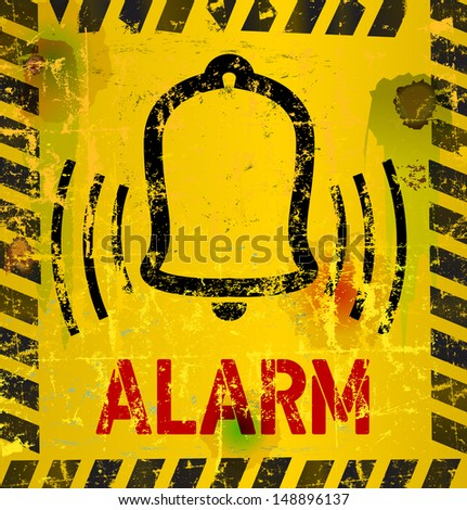 Alarm Sign, grungy style - stock vector