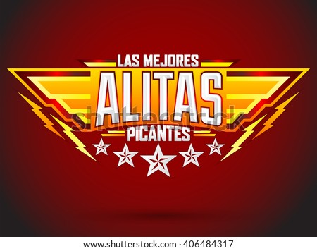 Alitas Picantes Las Mejores - The best Hot Chicken Wings spanish text, military style premium food emblem  - stock vector