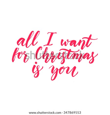 All I want for Christmas is you. Inspirational quote for Christmas greeting cards, Modern calligraphy phrase, red typography isolated on white background - stock vector
