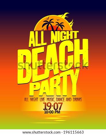 All night beach party design on a sea landscape backdrop. Eps10 - stock vector