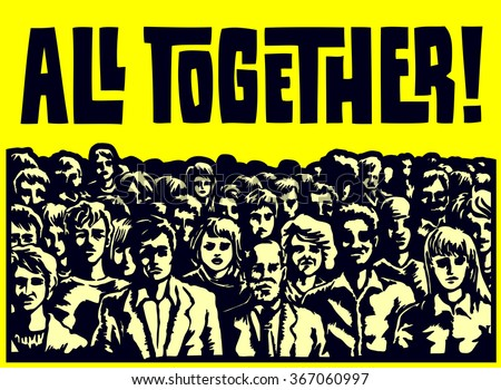 All together! Large group of people crowd gathering together to protest, claim justice or fight for common cause, class action, cooperation, teamwork concept vector illustration - stock vector