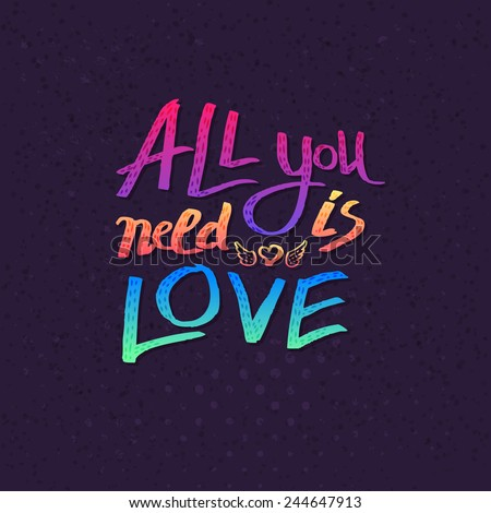 All You Need Is Love card design with colorful text in the colors of the rainbow over a textured blue background with a pattern of dots in square format, vector illustration - stock vector