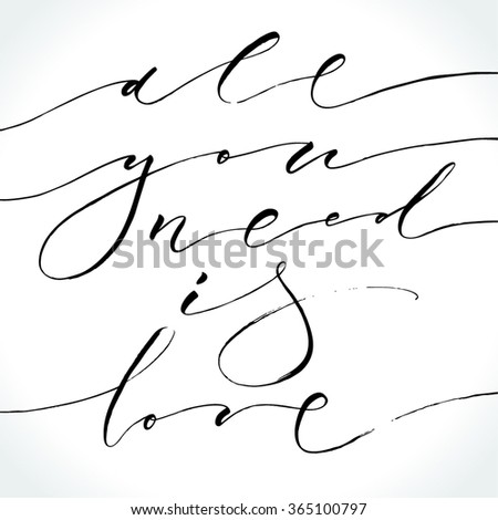 All You Need Is Love modern calligraphy. Valentine's day card template. Brush painted letters, vector illustration. - stock vector
