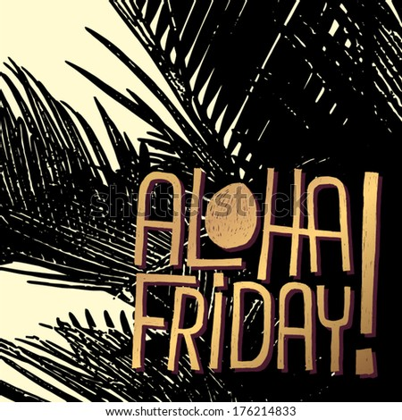 ALOHA FRIDAY! - vector quote for relax time - stock vector