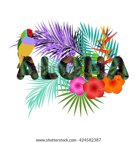 Aloha Hawaii. Leaves of palm tree, tropical flower, exotic birds.  Aloha T-Shirt design. Best creative design for poster, flyer, presentation. Vector background. - stock vector