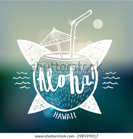 aloha sign. coconut cocktail surfing and hawaii lettering. vector illustration - stock vector