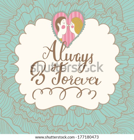 Always and forever. Romantic background with couple of lovers on floral background. Great Save the Date card in vector - stock vector
